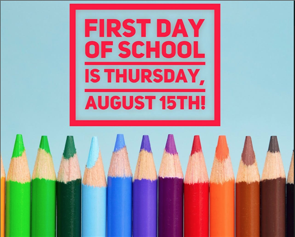 First Day of School is Thursday, August 15th